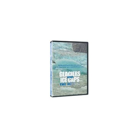 Glaciers and Ice Caps: The Melting DVD