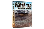 When the Water Tap Runs Dry DVD
